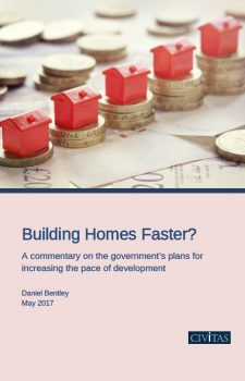 Building Homes Faster? A commentary on the government's plans for increasing the pace of development
