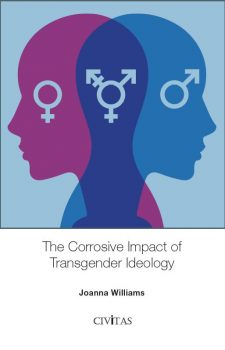 The Corrosive Impact of Transgender Ideology
