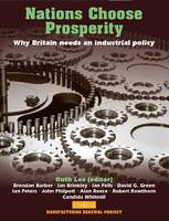 Nations Choose Prosperity Why Britain Needs an Industrial Policy